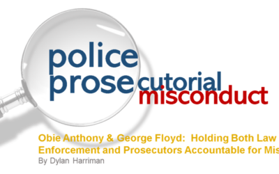 Obie Anthony & George Floyd: Holding Both Law Enforcement and Prosecutors Accountable for Misconduct